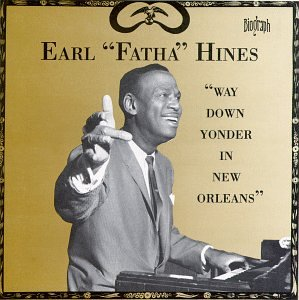 Earl Hines - Way Down Younder In New Orleans