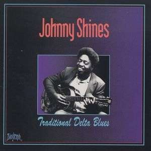 Johnny Shines - Traditional Delta Blues