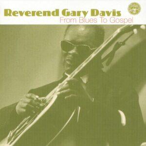 Rev. Gary Davis - From Blues To Gospel