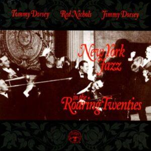 Tommy Dorsey - N.Y. Jazz In The Twenties