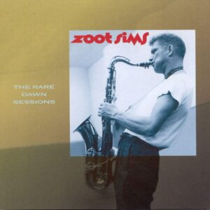 Zoot Sims - The Rare Down Sessions