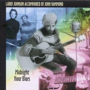 Larry Johnson - Midnight Hour Blues