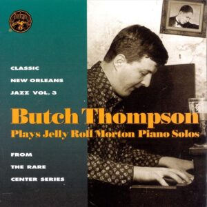 Butch Thompson - Plays Jelly Roll Morton