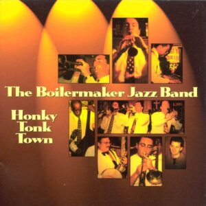 Boilermaker Jazz Band - Honky Tonk Town
