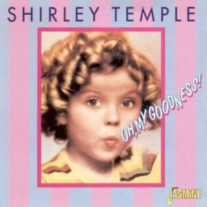 Shirley Temple - Oh, My Goodness