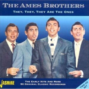 The Ames Brothers - They, They, They Are The Ones