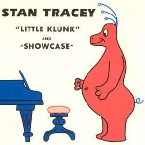 Stan Tracey - Little Klunk - Showcase