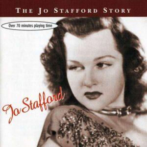 Jo Stafford - The Jo Stafford Story