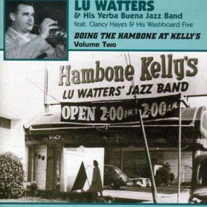 Lu Watters & His Yerba Buena Jazz Band - Doing The Hambone At Kelly's Vol.2
