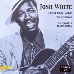 Josh White - From New York To London
