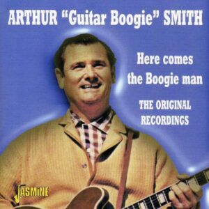 """Arthur """"Guitar Boogie"""" Smith - Here Comes The Boogie Man"""