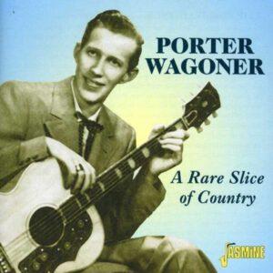 Porter Wagoner - A Rare Slice Of Country