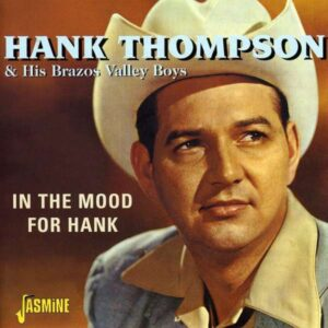 Hank Thompson 6 His Brazos Valley Boys - In The Mood For Hank