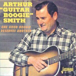 "Arthur ""Guitar Boogie"" Smith - One Good Boogie Deserves Another"
