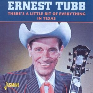 Ernest Tubb - There's A Little Bit Of Everything In Texas