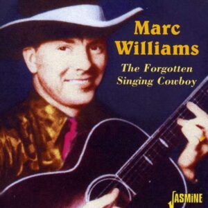 Marc Williams - The Forgotten Singing Cowboy