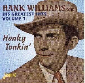Hank Williams Snr. - His Greatest Hits Vol.1: Honky Tonkin'