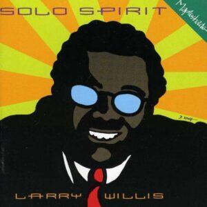Larry Willis - Solo Spirit