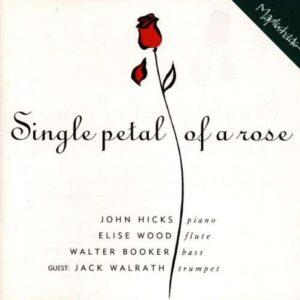 John Hicks - Single Petal Of A Rose