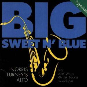 Norris Turney - Big, Sweet 'N' Blue
