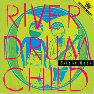 River Drum Child - Silent Bear