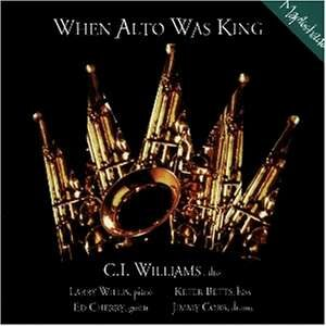 C.I. Williams Quintet - When Alto Was King