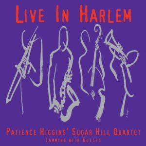 Patience Higgins Quartet - Live In Harlem