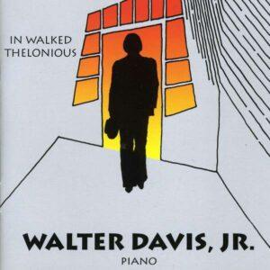 Walter Davis Jr. - In Walked Thelonious
