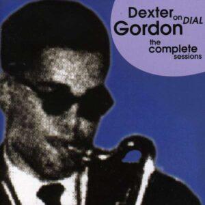 Dexter Gordon - Complete Dial Sessions