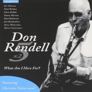 Don Rendell 5 & 2 - What Am I Here For