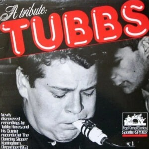 Tubby Hayes Quintet - A Tribute: Tubbs