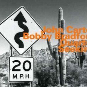 John Carter & Bobby Bradford Quartet - Seeking