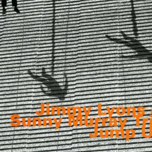Jimmy Lyons & Sunny Murray Trio - Jump Up