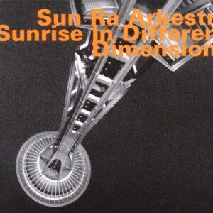 Sun Ra Arkestra - Sunrise In Different Dimensions