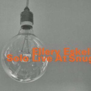Ellery Eskelin - Solo Live At Snugs