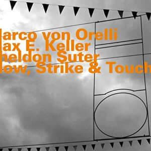 Marco Von Orelli - Blow And Touch