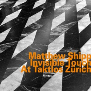 Matthew Shipp - Invisiblze Touch At Taktlos Zurich