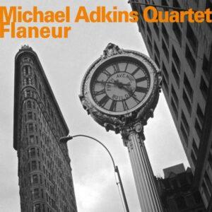 Michael Adkins Quartet - Flaneur