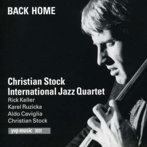 Christian Stock International Jazz Quartet - Back Home