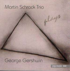 Martin Schrack Tri - Plays George Gershwin