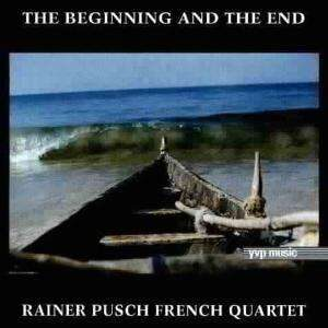Rainer Pusch French Quartet - The Beginning And The End