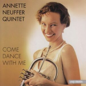 Annette Neuffer Quintet - Come Dance With Me