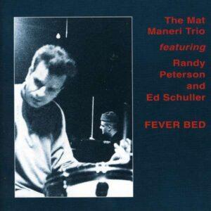 Mat Maneri - Fever Bed