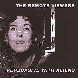 The Remote Viewers - Persuasive With Aliens