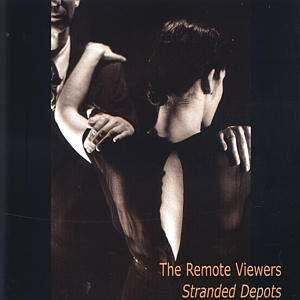 The Remote Viewers - Stranded Depots