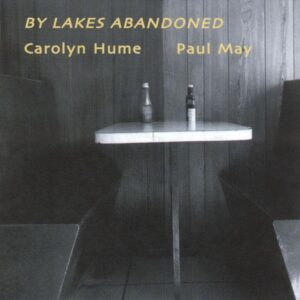 Carolyn Hume - By Lakes Abandoned