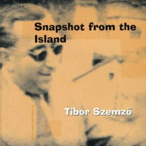 Tibor Szemzo - Snapshot From The Island