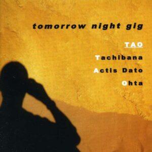 Yasuhiko Tao Tachibana - Tomorrow Night Gig