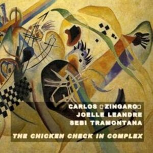 Carlos Zingaro - The Chicken Check In Complex