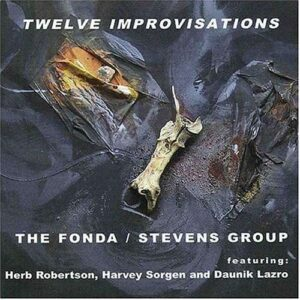 The Fonda Stevens Group - Twelve Improvisations